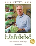 INDOOR GARDENING: Seed to Salad in Seven Days: Seed to Salad in Seven Days