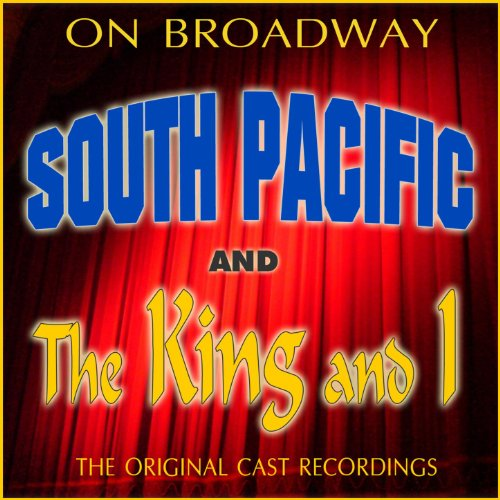 On Broadway: The Original Cast Recordings - South Pacific/The King And I ()