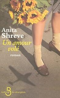 Un amour volé, Shreve, Anita