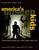 img - for Americas Unseen Kids/Teaching English/Language Arts in Todays Forgotten High Schools: Teaching English/Language Arts in Today's Forgotten High Schools book / textbook / text book