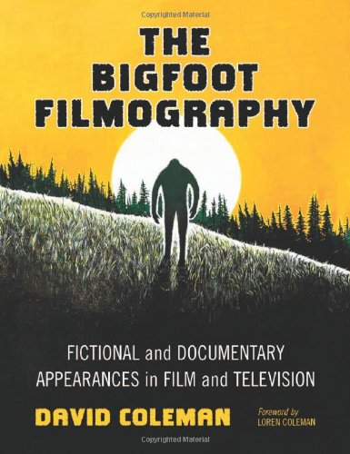The Bigfoot Filmography: Fictional and Documentary Appearances in Film and Television