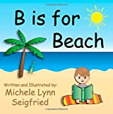 B is for Beach (Children's Vacation Series)