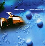 The Ambient Highway Vol.1 by Edgar Froese (2003-11-25)