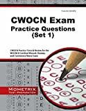 CWOCN Exam Practice Questions: CWOCN Practice Tests & Review for the WOCNCB Certified Wound, Ostomy, and Continence Nurse Exam (First Set)