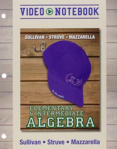Video Notebook for Elementary & Intermediate Algebra