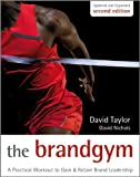 The Brand Gym, David Taylor and David S. Nichols, 0470686197