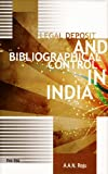 Legal Deposit and Bibliographical Control in India, A. A. N. Raju, 8170005558