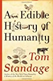 An Edible History of Humanity, Tom Standage, 0802715885