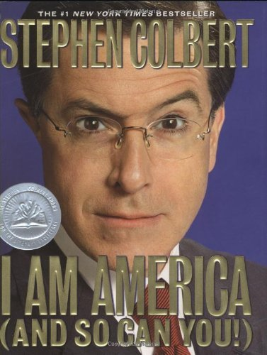 I Am America by Colbert, Stephen [Hardcover] (And I So Am Can America You)