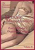 Female Masturbation: Every Woman's Orgasm is Unique - Volume Two