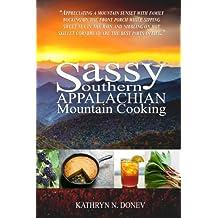 Sassy Southern  Appalachian  Mountain Cooking