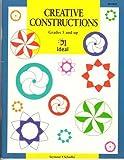Creative Constructions, Dale Seymour, Reuben Schadler, 1564510808