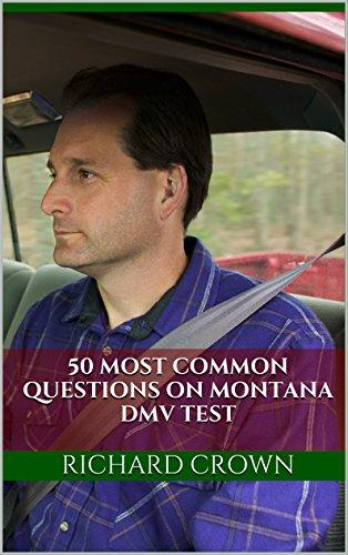 Pass Your Montana DMV Test Guaranteed! 50 Real Test Questions! Montana DMV Practice Test Questions