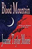 Blood Mountain, Joanne Taylor Moore, 1626940193