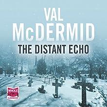 The Distant Echo | Livre audio Auteur(s) : Val McDermid Narrateur(s) : Tom Cotcher
