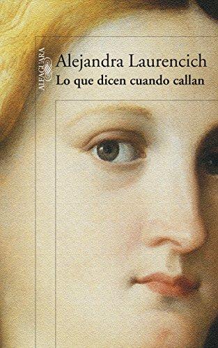 Lo que dicen cuando callan (Spanish Edition)