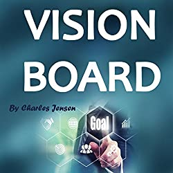 Vision Board: How to Create a Powerful Vision Board