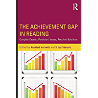 The Achievement Gap in Reading: Complex Causes, Persistent Issues, Possible Solutions (English Edition)