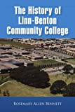The History of Linn-Benton Community College, Rosemary Allen Bennett, 1441520309