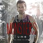 Turned Gay by Monsters: Volume 15 | Hank Wilder