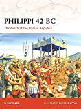 Philippi 42 BC: The death of the Roman Republic (Campaign)
