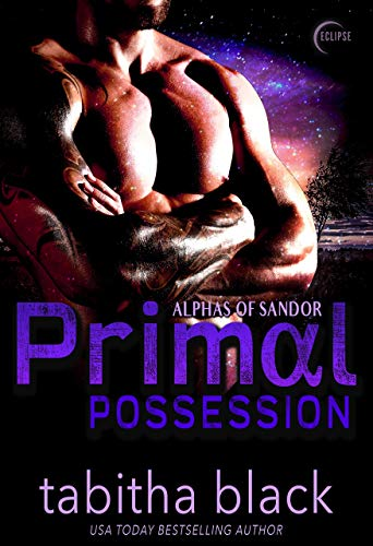 Primal Possession: A dark Omegaverse Romance (Alphas of Sandor Book 1)