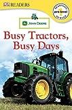 Dk Readers John Deere Busy Tractors Busy Days, Dorling Kindersley Publishing Staff, 0756644542