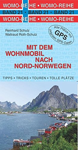 Mit dem Wohnmobil nach Nord-Norwegen (Womo-Reihe) Taschenbuch – 31. Januar 2011 Reinhard Schulz Waltraud Roth-Schulz 3869032154 MAK_GD_9783869032153