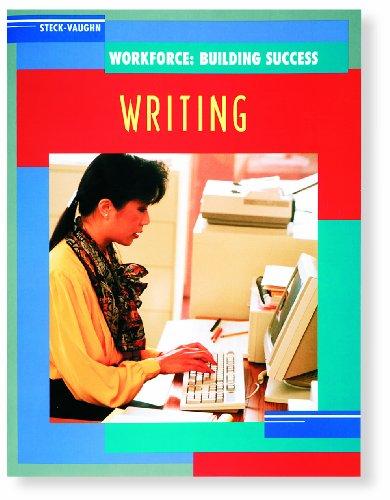 Steck-Vaughn Workforce: Building Success: Student Workbook Writing