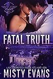 Fatal Truth: Shadow Force International (Book 1) (Shadow Force International Romantic Suspense Series)