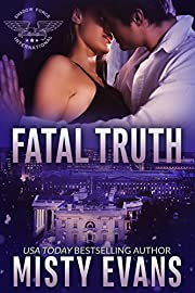 Fatal Truth: Shadow Force International, Book 1 (SEALs of Shadow Force Romantic Suspense Series)