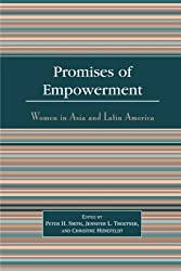 Promises of Empowerment: Women in Asia and Latin America