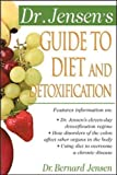 Dr. Jensen's Guide to Diet and Detoxification: Healthy Secrets from Around the World (Dr. Bernard Jensen Library)