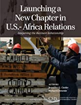 Launching a New Chapter in U.S.-Africa Relations: Deepening the Business Relationship (CSIS Reports)