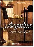 Angelina: O Amor e O Melhor Tempero (Em Portugues do Brasil)