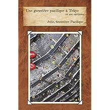 Une guerrière pacifique à Tokyo (French Edition)