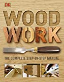 Woodwork: A Step-by-Step Photographic Guid