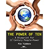 The Power of Ten: A Blueprint for 21st Century People-Power