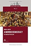 A Morbid Democracy : Old and New Populisms, Simeoni, Monica, 2875742337
