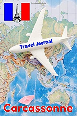 Travel Journal Carcassonne: 6 x 9 Lined Journal, 126 pages | Journal Travel | Memory Book | A Mindful Journal Travel | A Gift for Everyone | Carcassonne |: Amazon.es: Editions, Love Travel Carcassonne: Libros en idiomas extranjeros