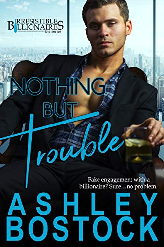 Valentine's Day Fundraiser (Nothing But Trouble (Irresistible Billionaires Book)