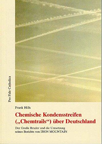 Chemische Kondensstreifen (Chemtrails) über Deutschland: Der Grosse Bruder und die Umsetzung seines Berichts von IRON MOUNTAIN