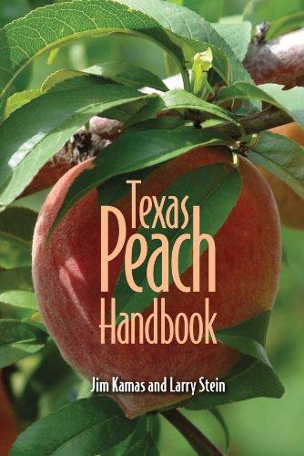 Texas Peach Handbook (Texas A&M AgriLife Research and Extension Service Series)