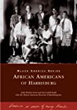 African Americans of Harrisburg, John Weldon Scott and Eric Ledell Smith, 0738536687