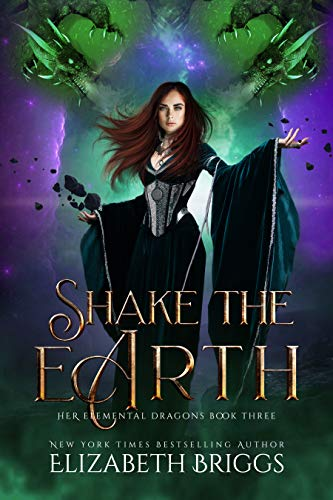 (Shake The Earth: A Reverse Harem Dragon Fantasy (Her Elemental Dragons Book 3))