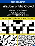 img - for Wisdom of the Crowd Trivia Crossword Word Search Activity Puzzle Book: TV Series Cast & Characters Edition book / textbook / text book