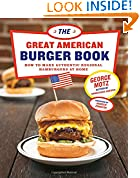 #5: The Great American Burger Book: How to Make Authentic Regional Hamburgers at Home