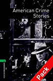 Oxford Bookworms Library: Oxford Bookworms 6. American Crime Stories CD Pack: 2500 Headwords