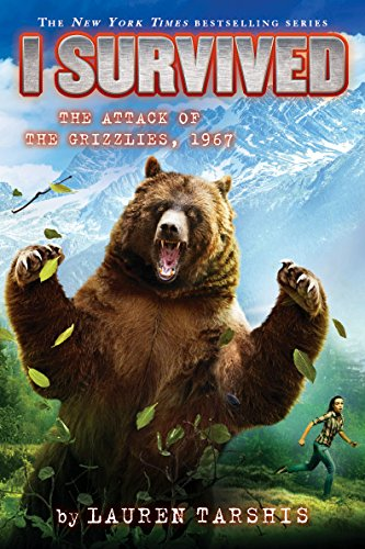 I Survived the Attack of the Grizzlies, 1967 (I Survived #17) pdf