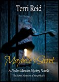 Maybelle's Secret - A Finders Mansion Mystery Novella (The Further Adventures of Mary O'Reilly)
